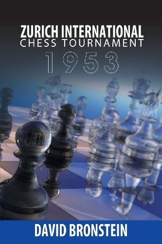 Zurich International Chess Tournament, 1953 by David Bronstein (2013-06-24)