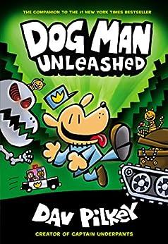 Dog Man Unleashed: From the Creator of Captain Underpants (Dog Man #2) (English Edition) van [Pilkey, Dav]