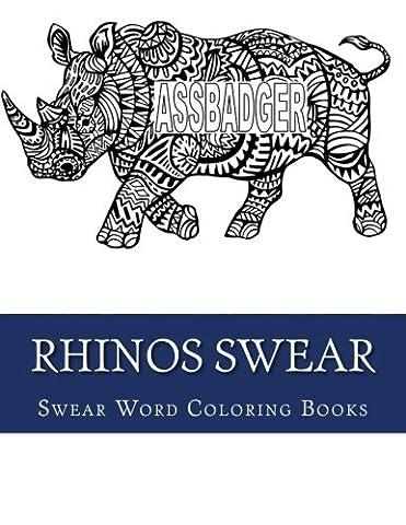 Rhinos Swear: Funny Swear Word Animal Adult Coloring Book