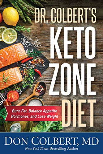Dr. Colbert's Keto Zone Diet: Burn Fat, Balance Appetite Hormones, and Lose Weight -