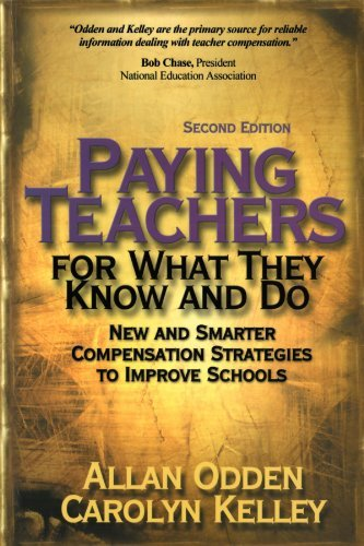 Paying Teachers for What They Know and Do: New and Smarter Compensation Strategies to Improve Schools by Allan R. Odden (2001-09-18)