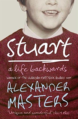 Stuart: A Life Backwards por Alexander Masters