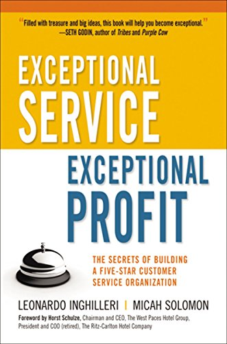 Exceptional Service, Exceptional Profit: The Secrets of Building a Five-Star Customer Service Organization por Leonardo Inghilleri