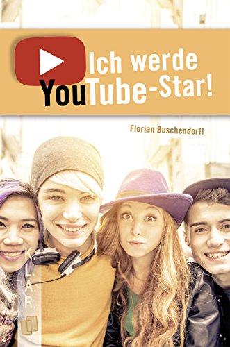 Image of Ich werde YouTube-Star! (K.L.A.R.-Taschenbuch) (German Edition)