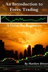 An Introduction to Forex Trading - A Guide for Beginners (English Edition)