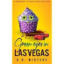 Green Eyes in Las Vegas (Tiffany Black Mysteries) (Volume 2) by A. R. Winters (2014-07-11)