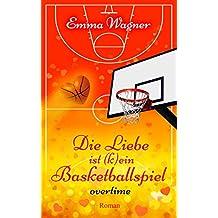 Die Liebe ist (k)ein Basketballspiel: Overtime (Die Liebe Ist Kein Basketballspiel 2)