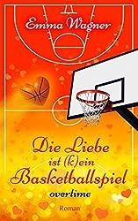 Die Liebe ist (k)ein Basketballspiel: Overtime