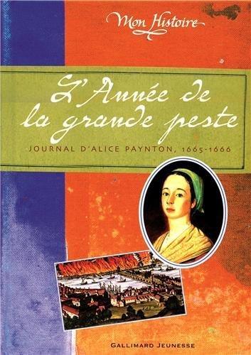 L'Année de la grande peste: Journal d'Alice Paynton. 1665-1666 de Oldfield.Pamela (2005) Relié