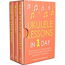 Ukulele Lessons: In 1 Day - Bundle - The Only 3 Books You Need to Learn Ukulele Fingerstyle and How to Play Ukulele Songs Today (Music Best Seller Book 13) (English Edition)
