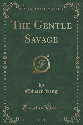 The Gentle Savage (Classic Reprint)