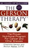 The Gerson Therapy -- Revised: The Proven Nutritional Program for Cancer and Other Illnesses