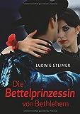 Die Bettelprinzessin von Bethlehem - Ludwig Steimer