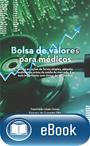 Bolsa de valores para médicos (Portuguese Edition) eBook ...