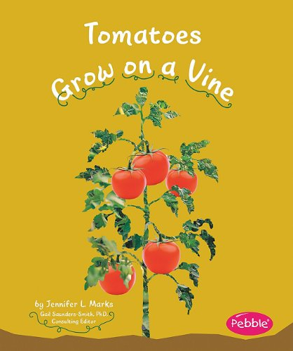 Tomatoes Grow on a Vine (Pebble Books)