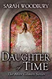 Daughter of Time (The After Cilmeri Series) by Sarah Woodbury