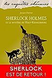 Sherlock Holmes et le mystère du Haut-Koenigsbourg (Les enquêtes rhénanes) (French Edition)