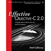[Effective Objective-C 2.0: 52 Specific Ways to Improve Your IOS and OS X Programs] (By: Matt Galloway) [published: May, 2013]