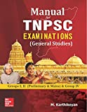 Manual for TNPSC Examinations (General Studies): Groups 1, 2 (Preliminary and Mains) and Group 4