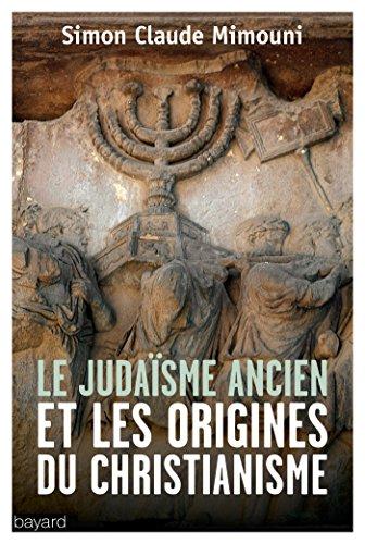 Le judaïsme ancien et les origines du christianisme