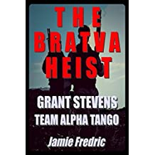 The Bratva Heist (Navy SEAL Grant Stevens Book 10)