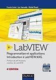 LabVIEW - 4e éd. - Programmation et applications - Introduction à LabVIEW NXG