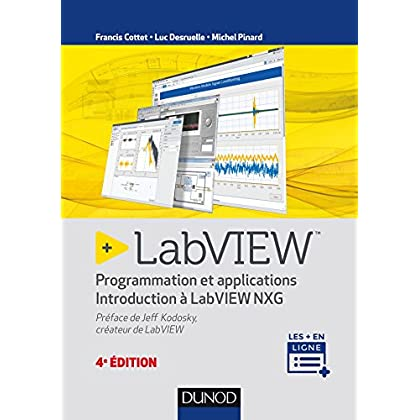 LabVIEW - 4e éd. - Programmation et applications - Introduction à LabVIEW NXG