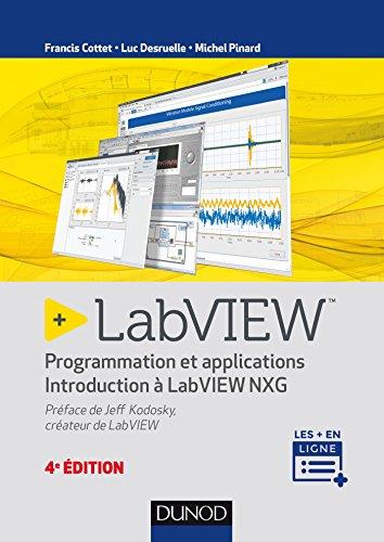 LabVIEW - 4e éd. - Programmation et applications - Introduction à LabVIEW NXG par Francis Cottet