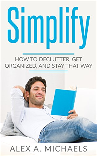 simplify-how-to-declutter-get-organized-and-stay-that-way-english-edition