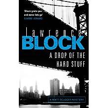A Drop of the Hard Stuff (Matthew Scudder Mysteries Series Book 17)