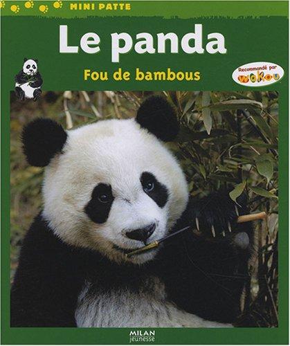 Le panda : Fou de bambous par Valérie Tracqui