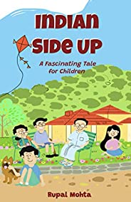 Indian Side Up: A Fascinating Tale for Children