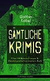 Sämtliche Krimis: Über 100 Kriminalromane & Detektivgeschichten in einem Buch (Vollständige Ausgaben): Vier Tote, Moderne Verbrecher, Wer?!, Das graue ... Die Rätselbrücke, Der Piratenschoner...