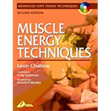 Muscle Energy Techniques with CD-ROM (Advanced soft tissue techniques) by Craig Liebenson DC (2001-07-19)