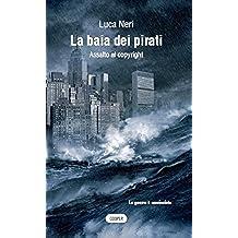 The Pirate bay (Italian Edition)