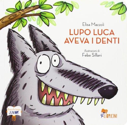 Lupo Luca aveva i denti
