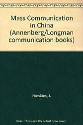 Mass Communication in China (Annenberg/Longman communication books)