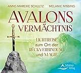 Avalons Vermächtnis: Lichtreise zum Ort der Rückverbindung und Magie