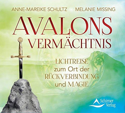 Avalons Vermächtnis: Lichtreise zum Ort der Rückverbindung und Magie (Der Goldene Kelch)