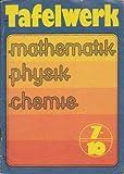 Tafelwerk Mathematik Physik Chemie Klasse 7 – 10 DDR