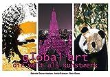 Global Art - die Welt als Kunstwerk (Posterbuch DIN A4 quer): Asien, Afrika, Neuseeland, Amerika und Europa: die Welt als Kunstwerk. 3 Reisefotografen ... [Jan 16, 2015] Gerner Haudum, Gabriele