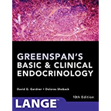 Greenspan's Basic and Clinical Endocrinology, Tenth Edition (Greenspan's Basic & Clinical Endocrinology) (English Edition)