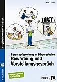 Bewerbung und Vorstellungsgespräch: Berufsvorbereitung an Förderschulen (7. bis 10. Klasse)