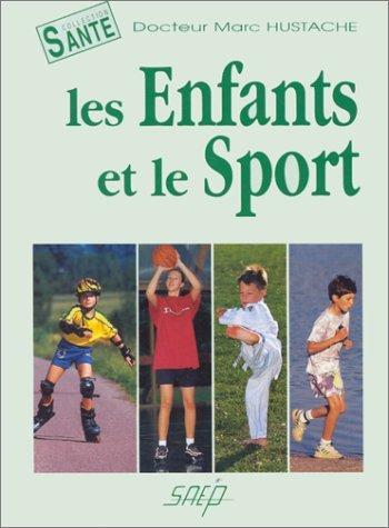 Les enfants et le sport par HUSTACHE MARC