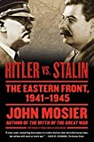 Hitler vs. Stalin: The Eastern Front, 1941-1945