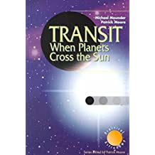 [(Transit : When Planets Cross the Sun)] [By (author) Michael Maunder ] published on (October, 1999)