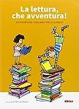 La lettura, che avventura! Sussidiario dei linguaggi. Per la 5ª classe elementare