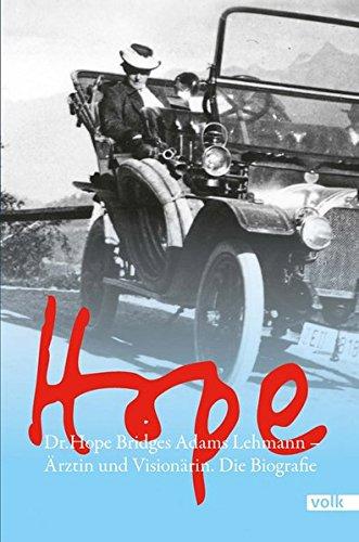 Hope: Dr. Hope Bridges Adams-Lehmann - Ärztin und Visionärin. Die Biografie