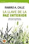 La llave de la paz interior par Ramiro A. Calle