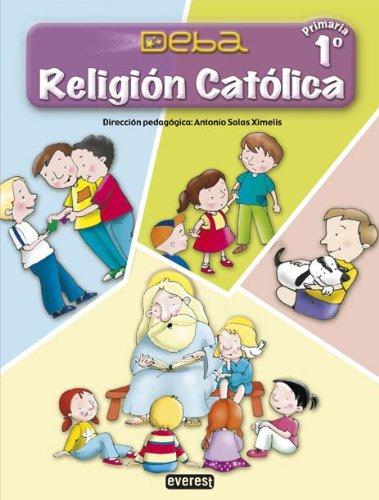 Religión Católica 1º Primaria. Proyecto Deba - 9788424189815